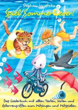 Spiel Sommerlieder – Die schönsten neuen Kinderlieder zum Sommer von Janetzko,  Stephen