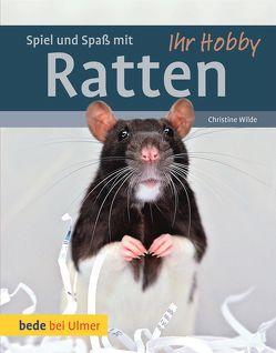 Spiel und Spaß mit Ratten von Wilde,  Christine