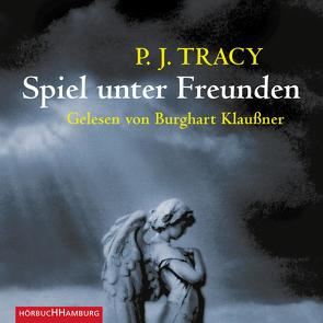 Spiel unter Freunden von Klaußner,  Burghart, Schwaner,  Teja, Tracy,  P. J.