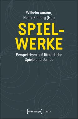 Spiel-Werke von Amann,  Wilhelm, Sieburg,  Heinz