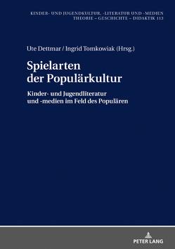 Spielarten der Populärkultur von Dettmar,  Ute, Tomkowiak,  Ingrid
