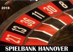 SPIELBANK HANNOVER (Wandkalender 2018 DIN A2 quer) von SchnelleWelten,  k.A.