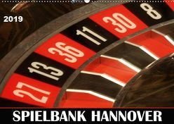 SPIELBANK HANNOVER (Wandkalender 2019 DIN A2 quer)