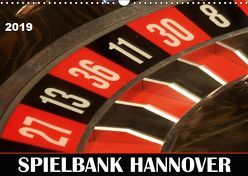 SPIELBANK HANNOVER (Wandkalender 2019 DIN A3 quer)