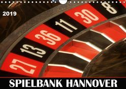 SPIELBANK HANNOVER (Wandkalender 2019 DIN A4 quer)