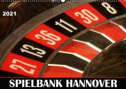 SPIELBANK HANNOVER (Wandkalender 2021 DIN A2 quer) von SchnelleWelten