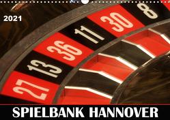 SPIELBANK HANNOVER (Wandkalender 2021 DIN A3 quer) von SchnelleWelten