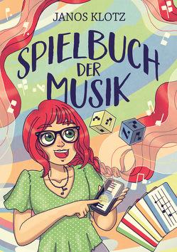 Spielbuch der Musik von Klotz,  Janos
