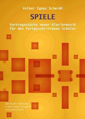 SPIELE von Schmidt,  Volker Ignaz