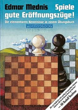 Spiele gute Eröffnungszüge! von Mednis,  Edmar, Teschner,  Rudolf
