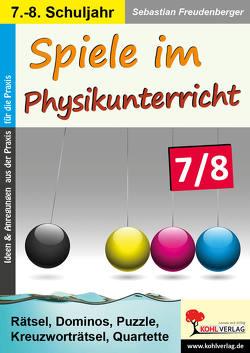 Spiele im Physikunterricht / Klasse 7-8 von Freudenberger,  Sebastian
