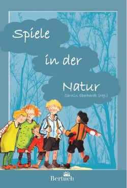 Spiele in der Natur von Eberhardt,  Carolin