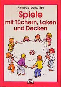 Spiele mit von Patz,  Anne, Patz,  Detlef, Scharinger,  Gertrud