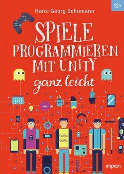 Spiele programmieren mit Unity ganz leicht von Schumann,  Hans-Georg