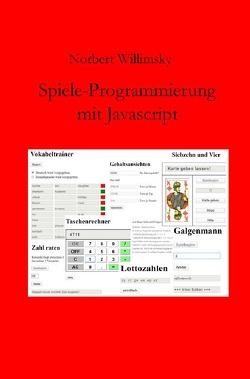 Spiele-Programmierung mit Javascript von Willimsky,  Norbert