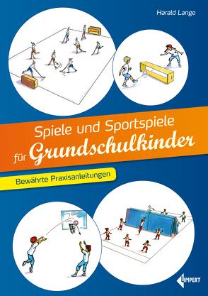Spiele und Sportspiele für Grundschulkinder von Lange,  Harald