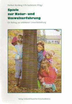 Spiele zur Natur- und Umwelterfahrung von Kersberg,  Herbert, Lackmann,  Ulla