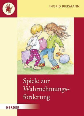 Spiele zur Wahrnehmungsförderung von Biermann,  Ingrid, Rarisch,  Ines