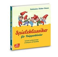 Spieleklassiker für Krippenkinder von Bäcker-Braun,  Katharina