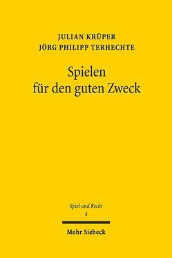 Spielen für den guten Zweck von Krüper,  Julian, Terhechte,  Jörg Philipp