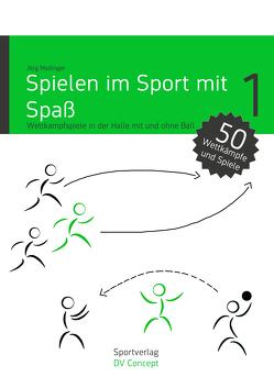 Spielen im Sport mit Spaß von Madinger,  Jörg