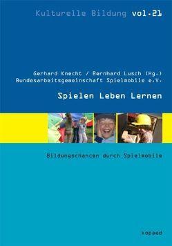 Spielen Leben Lernen von Knecht,  Gerhard, Lusch,  Bernhard