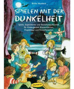 Spielen mit der Dunkelheit von Hesebeck,  Birthe, Wöstheinrich,  Anne