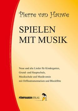 Spielen mit Musik von Hauwe,  Pierre van, Kirschner,  Eva M