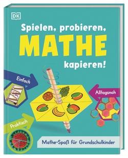 Spielen, probieren, Mathe kapieren! von Imafidon,  Anne-Marie, Reit,  Birgit