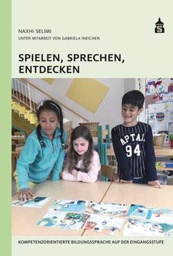 Spielen, Sprechen, Entdecken von Ineichen,  Gabriela, Selimi,  Naxhi