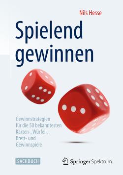 Spielend gewinnen von Hesse,  Nils
