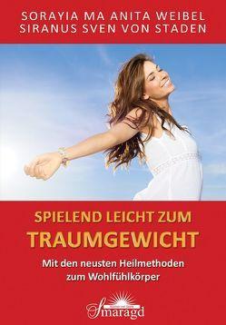 Spielend leicht zum Traumgewicht von Staden,  Siranus Sven von, Weibel,  Sorayia Ma Anita