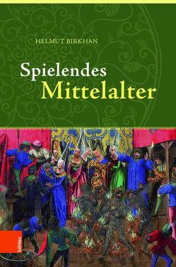 Spielendes Mittelalter von Birkhan,  Helmut