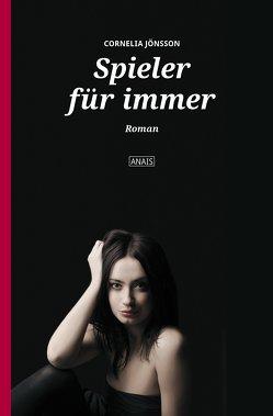 Spieler für immer von Jönsson,  Cornelia
