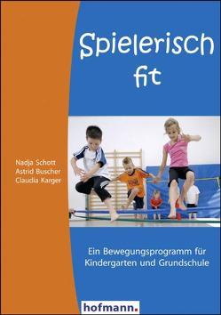 Spielerisch fit von Büscher,  Astrid, Karger,  Claudia [, Schott,  Nadja