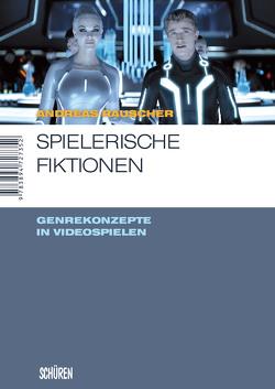 Spielerische Fiktionen von Rauscher,  Andreas