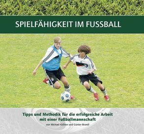 Spielfähigkeit im Fußball von Brandl,  Günter, Köllner,  Michael, Voggenreiter,  Thomas