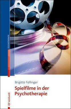 Spielfilme in der Psychotherapie von Fellinger,  Brigitte