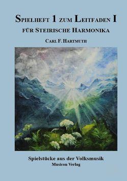 Spielheft 1 zum Leitfaden I, Spieltechniken in der Volksmusik von Hartmuth,  Carl F