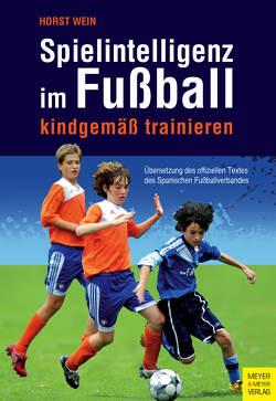 Spielintelligenz im Fußball von Wein,  Horst