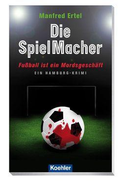 FoulSpieler – Fußball ist ein Mordsgeschäft von Ertel,  Manfred