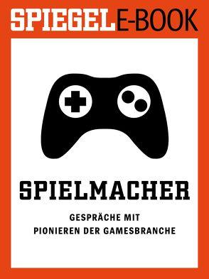 Spielmacher – Gespräche mit Pionieren der Gamesbranche von Stöcker,  Christian