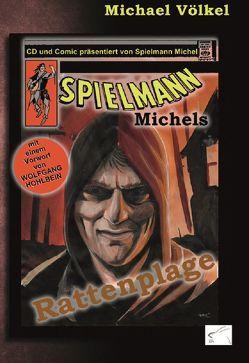 Spielmann Michels Rattenplage von Völkel,  Michael