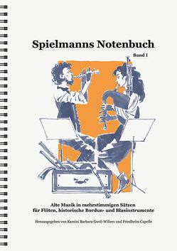 Spielmanns Notenbuch Band 1 von Capelle,  Friedhelm, Govil-Willers,  Kamini B, Lenzen,  Hans G