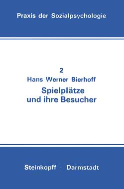 Spielplätze und ihre Besucher von Bierhoff,  Hans-Werner