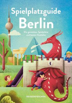 Spielplatzguide Berlin – Reiseführer für Familien von Hillmer,  Marianna, Klaus,  Johannes, Ruch,  Cindy
