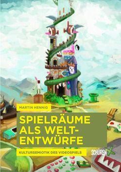 Spielräume als Weltentwürfe. von Hennig,  Martin