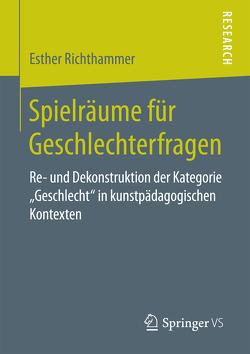 Spielräume für Geschlechterfragen von Richthammer,  Esther