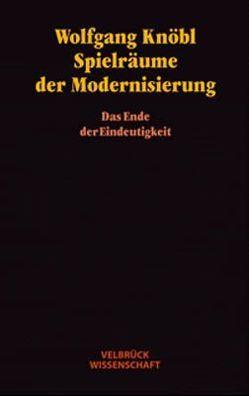 Spielräume der Modernisierung von Knöbl,  Wolfgang