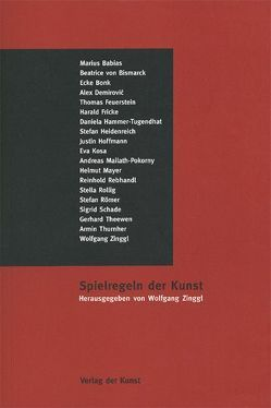 Spielregeln der Kunst von Zinggl,  Wolfgang